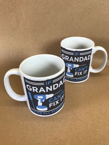 HF09 - If Grandad Can't Fix It, We're Screwed Personalised Mug & White Box