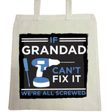 If Grandad Can't Fix It, We're Screwed Personalised Canvas Bag for Life
