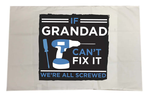 If Grandad Can't Fix It, We're Screwed Personalised White Pillow Case Cover
