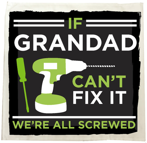 If Grandad Can't Fix It, We're Screwed Personalised Tea Towel