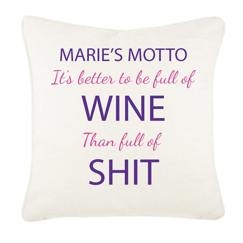Motto It's Better to be Full of Wine/Vodka than Full of Shit Personalised Cushion