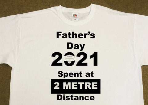 Father's Day 2021 Mask and  2 Metre Distance T Shirts - Covid 19