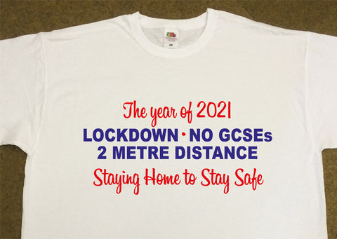 2021 Leavers Personalised Lockdown, No GCSEs T Shirts - Covid 19 School Leavers