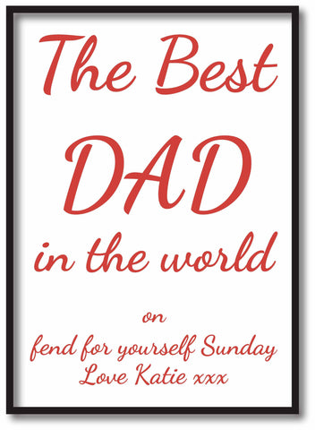 FD16 - The Best Dad in the World on Fend for Yourself Sunday Personalised Print