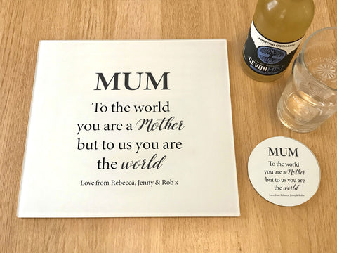 "MO20 - Personalised Mother's Day ""You are the World"" Glass Placemats and Coasters"