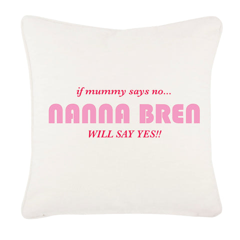 Nanna will say yes Canvas Cushion Cover