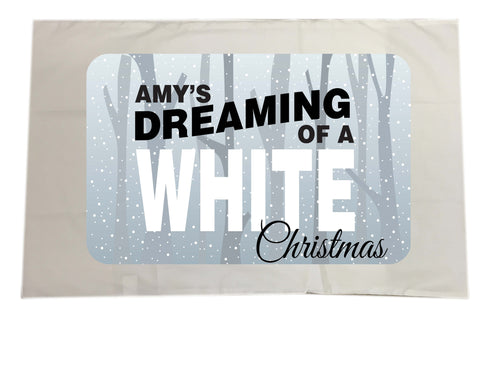 PC03 - Name is Dreaming of a White Christmas Personalised White Pillow Case Cover
