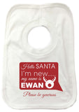 SS09 - Hello Santa I'm New Personalised Christmas Baby Bib