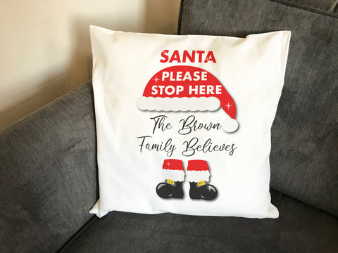 Santa Please Stop Here Family Still Believes Personalised Canvas Cushion Cover