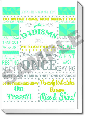 FD17 - Dadisms Personalised Canvas - Add all the funny and quirky sayings your dad comes out with