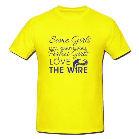 WW13 - Some Girls Love Rugby League, Perfect Girls Love The Wire T-Shirt, example Warrington Wolves