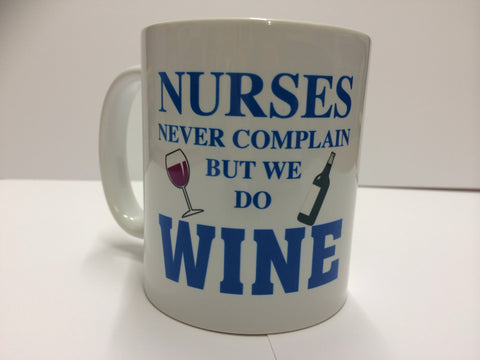 FC05 - Nurses Never Complain They Do Wine Mug & White Box