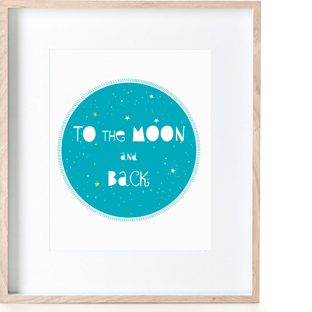 Turquoise To The Moon And Back Print