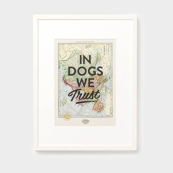 In Dogs We Trust A3 Print