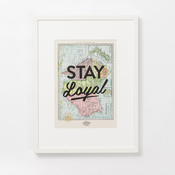 Stay Loyal A3 Print