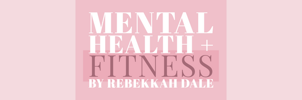 Fitness & Mental Health by Rebekkah Dale
