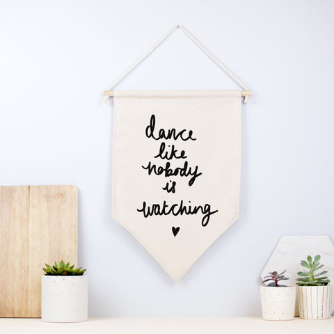 Dance Like Nobody Is Watching Wall Hanging