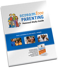 ScreamFree Parenting Personal Study Guide