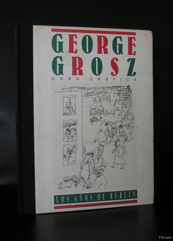 IVAM centre Julio Gonzalez # GEORGE GROSZ, los anos de Berlin# 1992, nm-