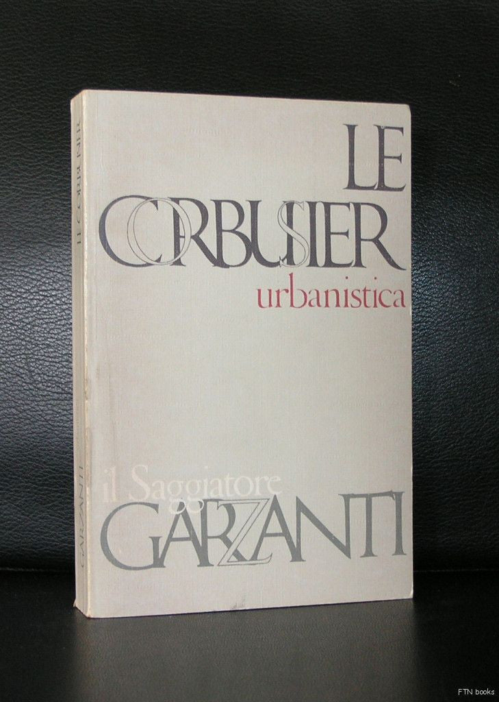 Le Corbusier # URBANISTICA # 1974, text from 1925