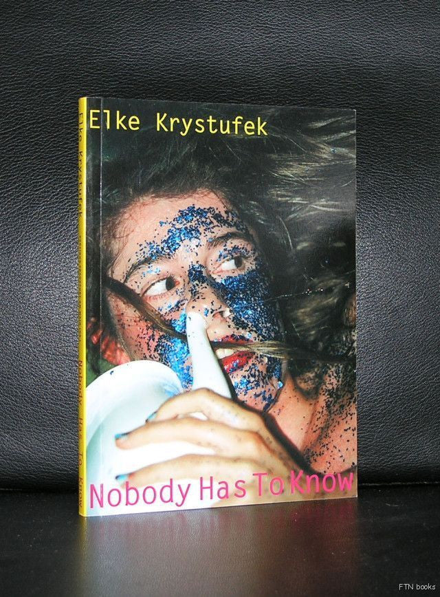 Elke Krystufek # NOBODY HAS TO KNOW# 2000, nm+