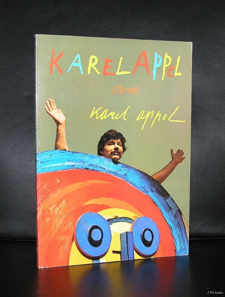 Karel Appel (Elsken ao) # KAREL APPEL over KAREL APPEL # 1971, nm
