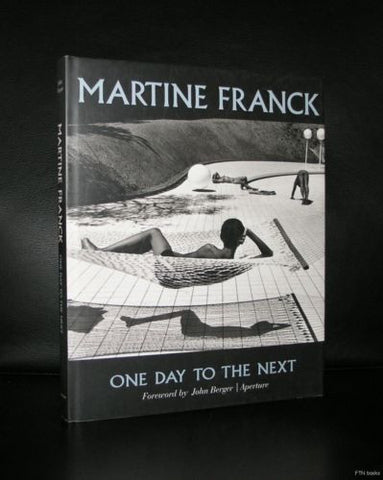 Martine Franck # ONE DAY TO THE NEXT # Aperture, 1998, mint