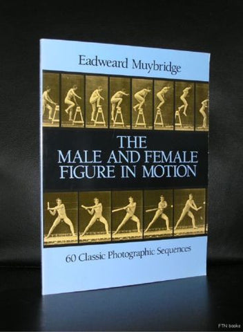Eadweard Muybridge # THE MALE AND FEMALE FIGURE IN MOTION#