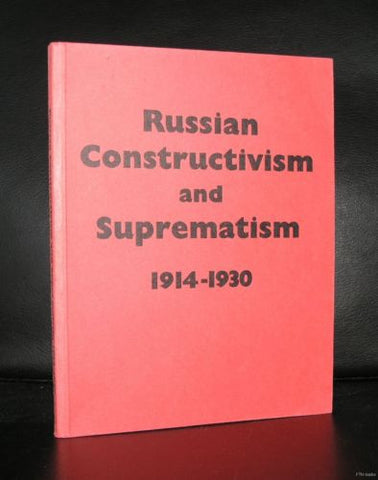 Annely Juda # RUSSIAN CONSTRUCTIVISM and SUPREMATISM 1914-1930 # 1991, nm