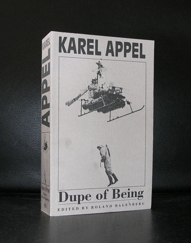 Karel Appel # DUPE OF BEING # 606 pages, 1989, mint