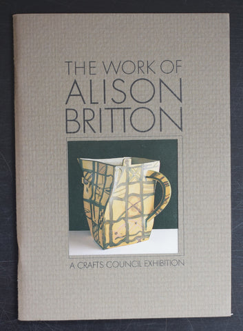 Crafts Council gallery # THE WORK OF ALISON BRITTON # mint-, 1979