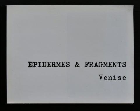 Francois Delegue # EPIDERMES & FRAGMENTS/ Venise # 1978, mint