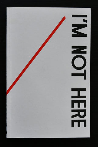 An exhibition without Francis Alys # I'M NOT HERE # 2009, mint-