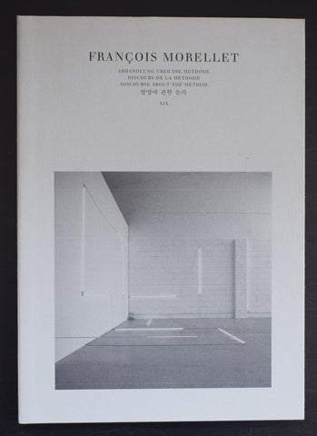 Discourse about the Method # FRANCOIS MORELLET # Chorus verlag, 1997, mint