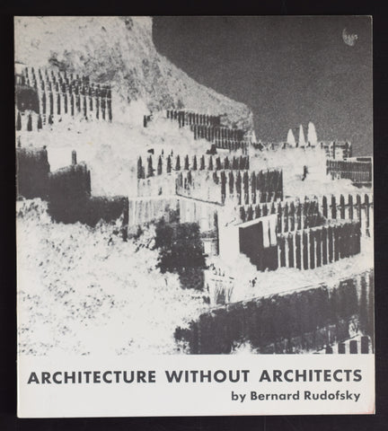 bernard Rudofsky # ARCHITECTURE WITHOUT ARCHITECTS # 1964, nm