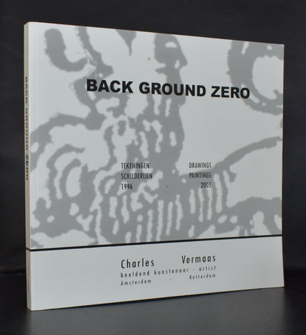 Charles Vermaas # BACK GROUND ZERO # 2006, nm+