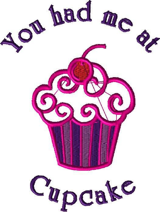 You had me at Cupcake Machine Embroidery Design - The Artisans Gifting Company /Quilts
