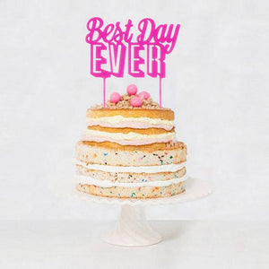 Best Day Ever neon pink acrylic Cake Topper