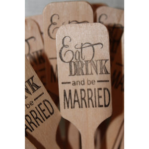 Eat, Drink and be Married  -  Wooden Coffee or Drink Stirrers Great for Weddings - Tulle and Twig