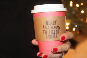 Merry Christmas Ya Filthy Animal Coffee Sleeves