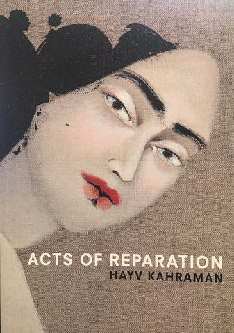Acts of Reparation: Hayv Kahraman