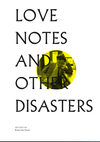 Love Notes and Other Disasters Zine