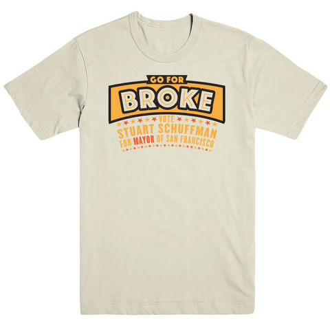 """Go For Broke"" Mayor Tee"