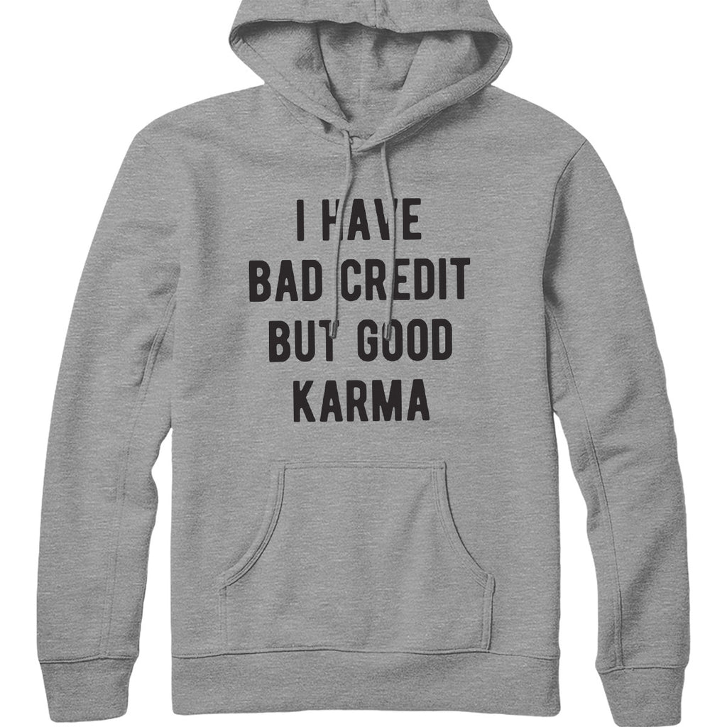 Bad Credit Good Karma Hoodie