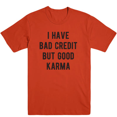 Bad Credit Good Karma Men's Tee