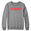 Being Broke is Not a Crime Crewneck