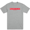 Being Broke is Not a Crime Men's Tee