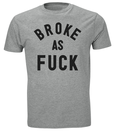 Broke As Fuck