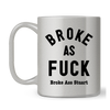 Broke As Fuck Mug