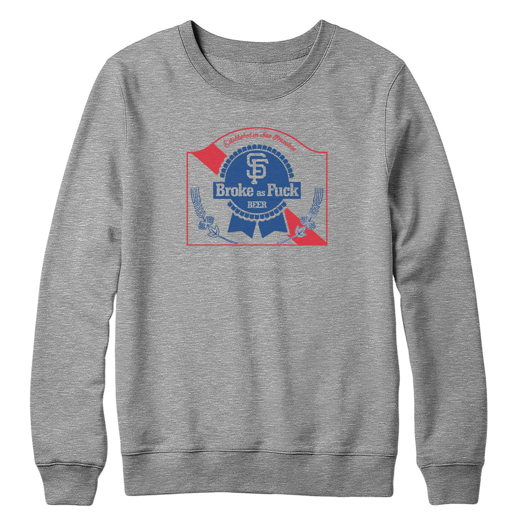 Broke-Ass Beer Crewneck
